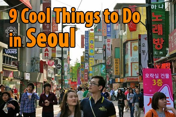 Cool things to do in seoul
