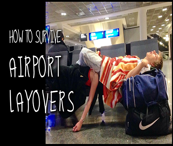 Top 5 Tips How To Survive Airport Layovers Grrrl Traveler