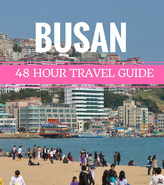 48 hour travel guide busan