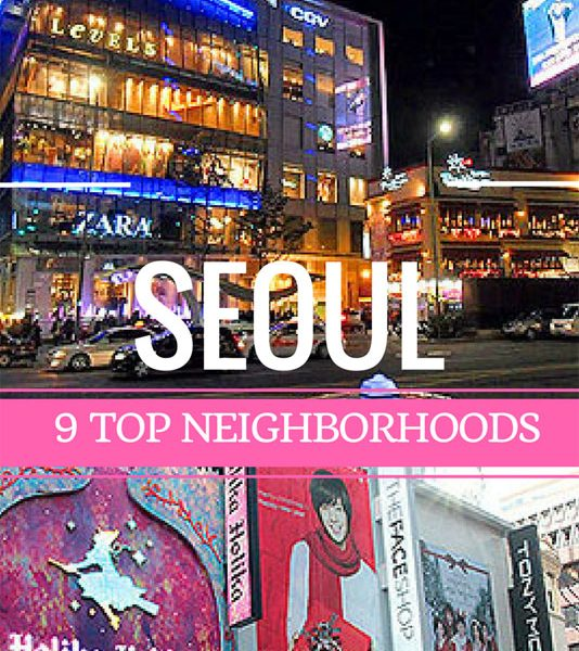 9 Best Neighborhoods in Seoul, best places in seoul, top places in seoul, seoul sightseeing