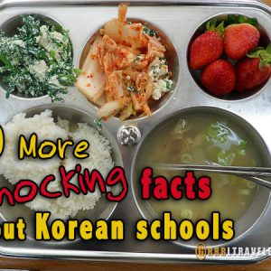 taking a gap year, 10 more shocking facts about korean schools, teaching in Korea, teaching at EPIK Korea, 10 shocking facts about korean schools, solo travel for women, gap year travel
