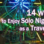 14 ways to spend nights alone as a solo traveler