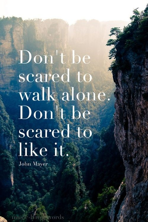 travel-quotes-fear-walk-alone