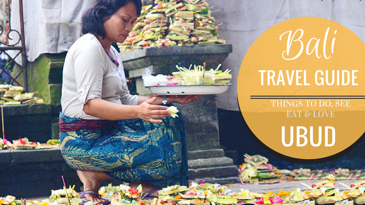 bali travel guide, things to Do ubud, ubud travel guide