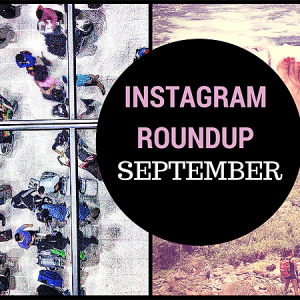 Monthly Instagram Roundup, Instagram roundup September