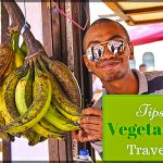 Tips for Vegetarian Travelers, vegetarian tips for travel, vegetarian guide to travel, the ultimate vegetarian guide to travel, travel survival tips