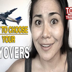how to choose your layover, take advantage of a layover, top 5 tips for choosing your layover