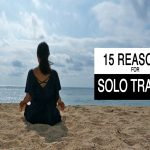 solo travel, reasons for solo travel, reasons to travel alone, reasons to travel solo
