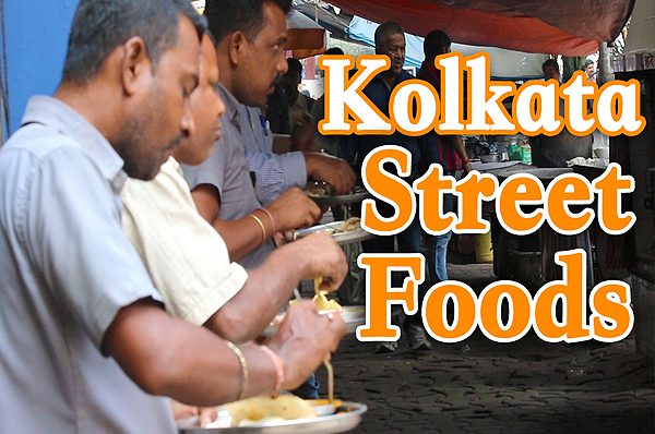 !0 Must Try Street Foods in Kolkata, Kolkata Food Guide, Kolkata travel guide, indian street foods, kolkata food walk