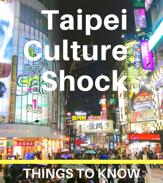 Things to KNow before you go to Taipei Culture Shock