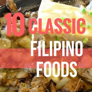 10 Classic Filipino Foods, must try filipino foods, must try foods philippines