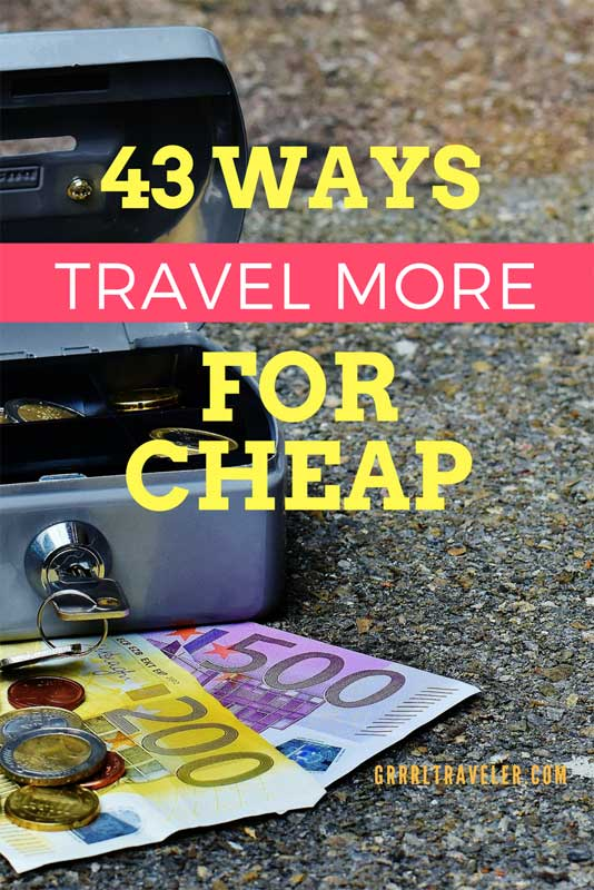 budget travel hacks, travel more for cheap, ways to travel more, travel for cheap