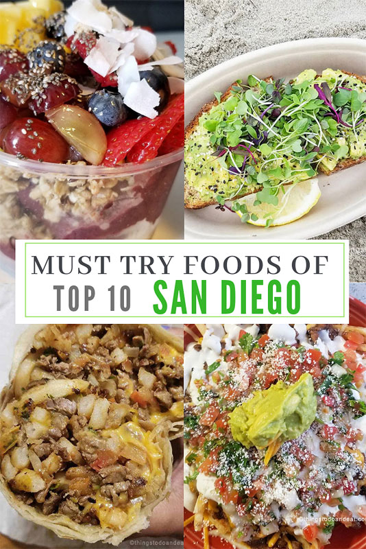 Top 10 Must Try Foods Of San Diego Grrrl Traveler
