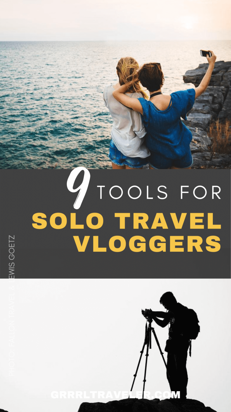 9 Tools to Capture your Best Selfie solo travel vloggers